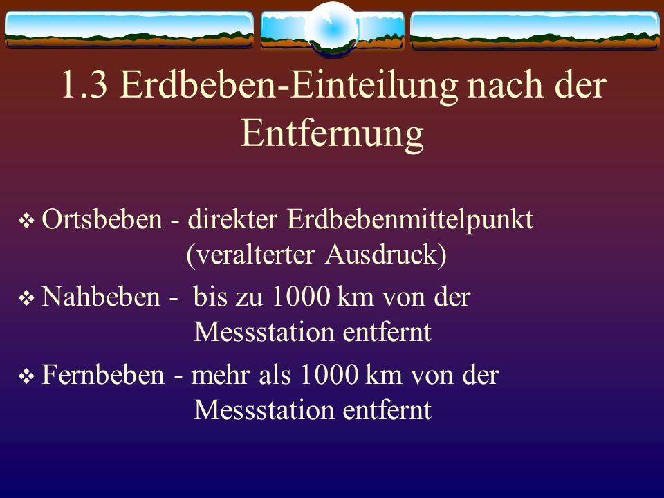1.3 Erdbeben-Einteilung nach der Entfernung
