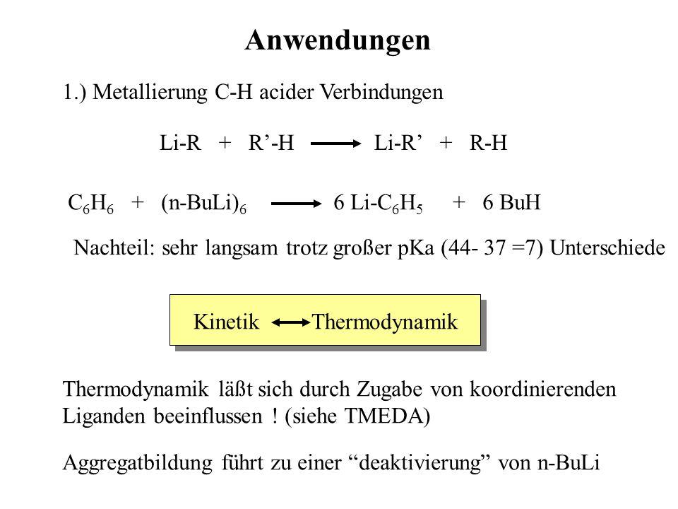 Anwendungen 1.) Metallierung C-H acider Verbindungen