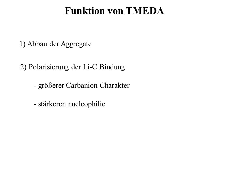 Funktion von TMEDA 1) Abbau der Aggregate