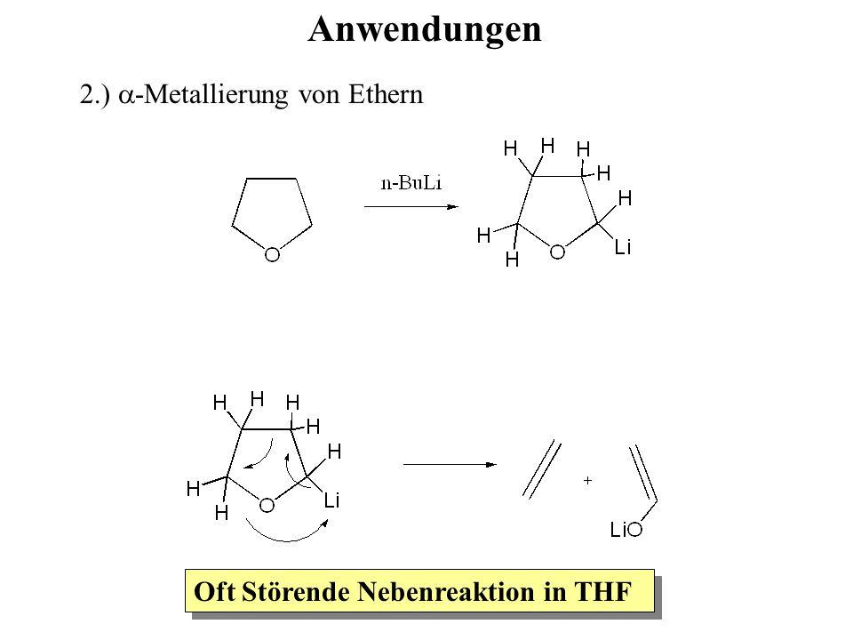 Anwendungen 2.) a-Metallierung von Ethern