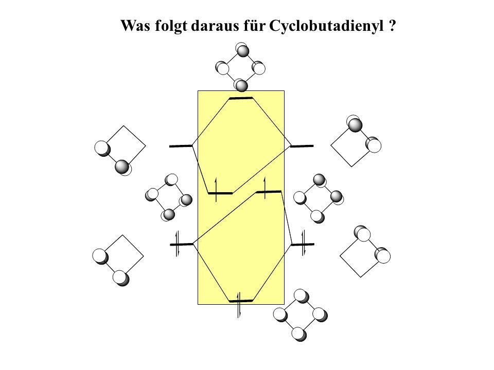 Was folgt daraus für Cyclobutadienyl