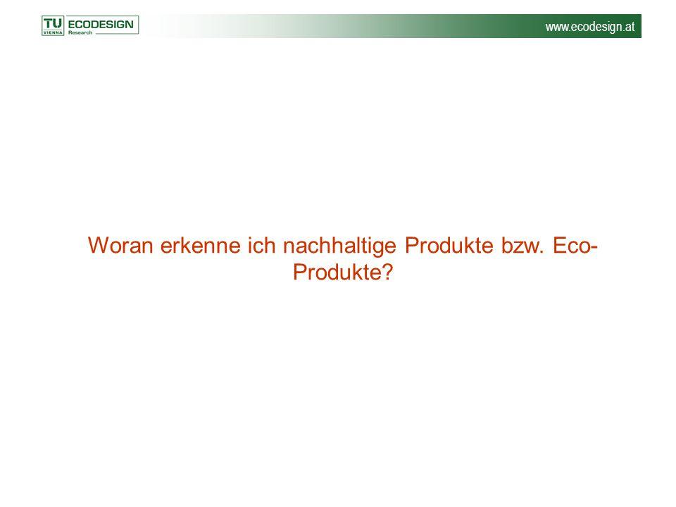 Woran erkenne ich nachhaltige Produkte bzw. Eco-Produkte