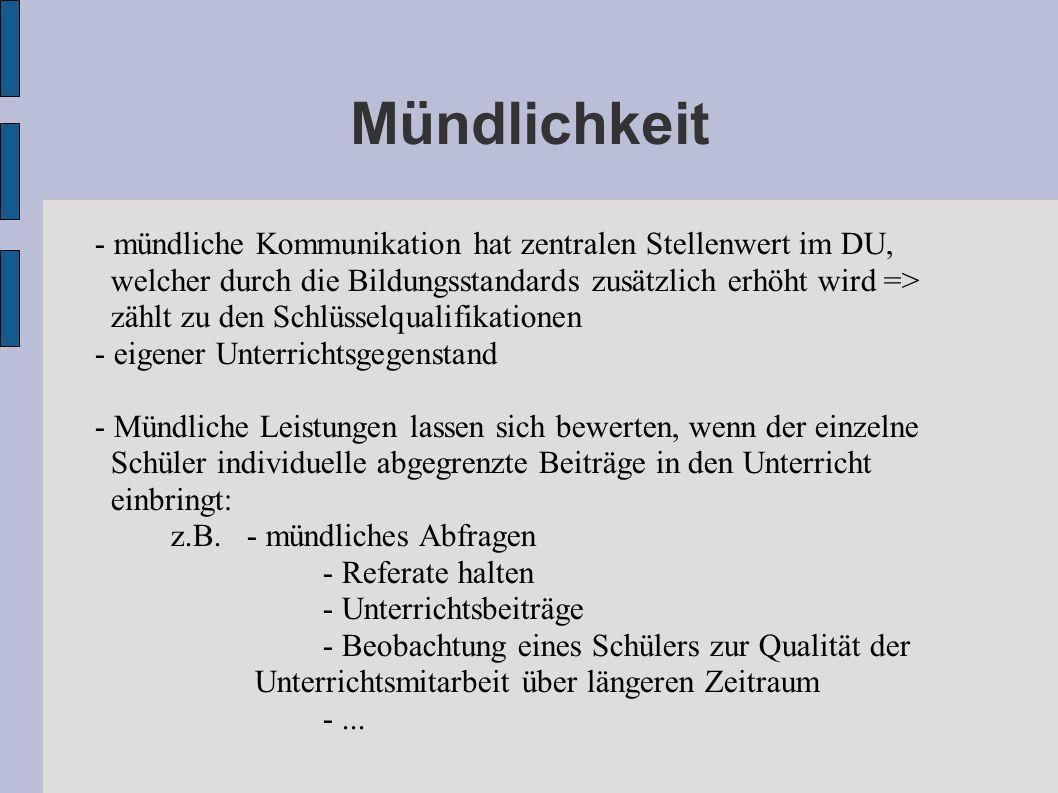 Mündlichkeit - mündliche Kommunikation hat zentralen Stellenwert im DU, welcher durch die Bildungsstandards zusätzlich erhöht wird =>