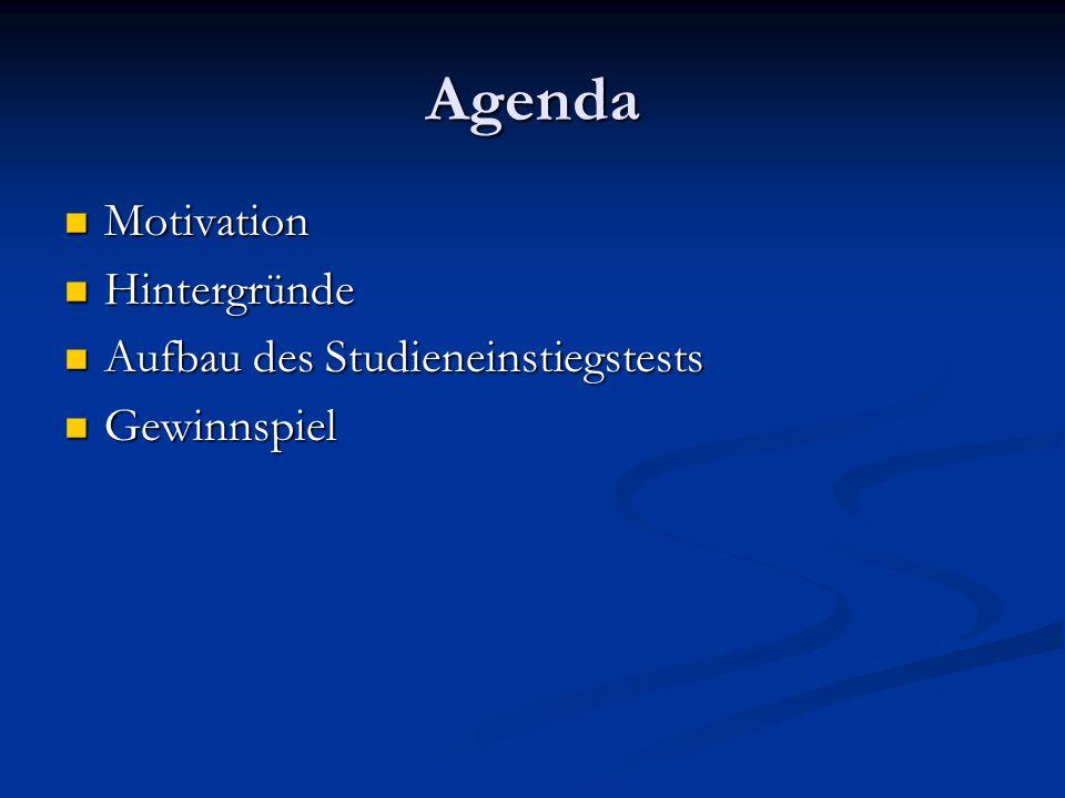 Agenda Motivation Hintergründe Aufbau des Studieneinstiegstests