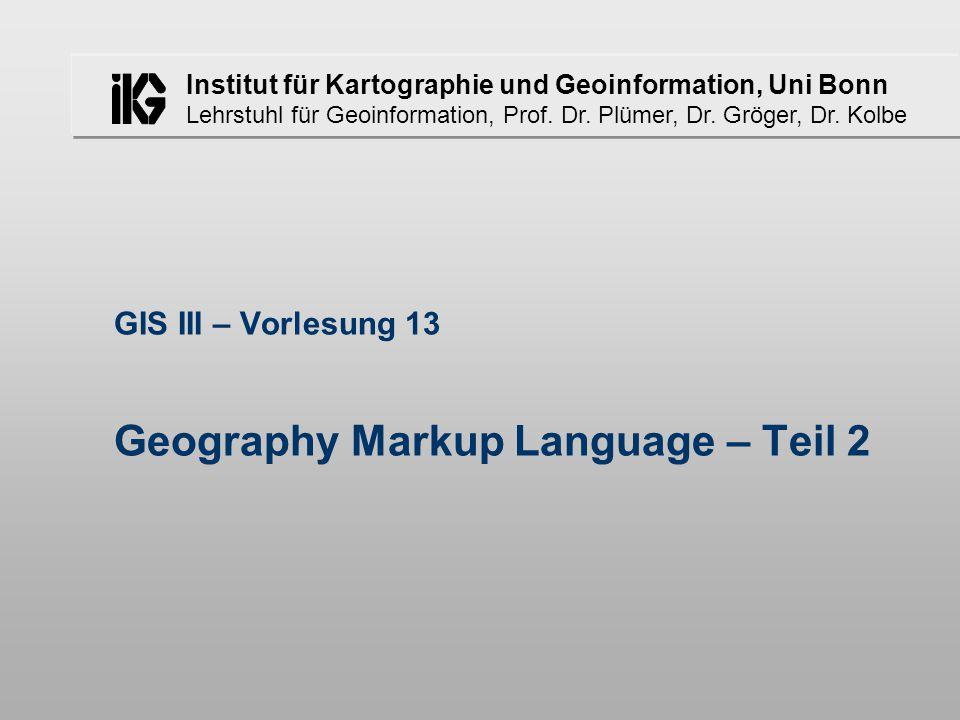 GIS III – Vorlesung 13 Geography Markup Language – Teil 2