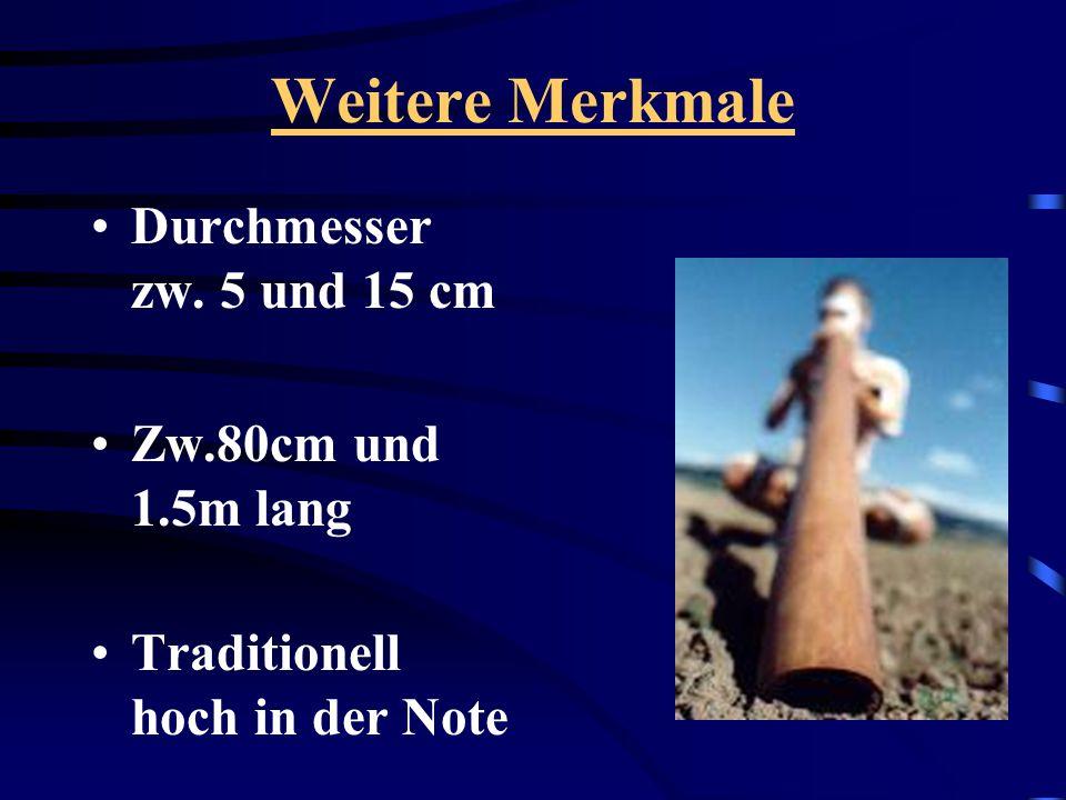 Weitere Merkmale Durchmesser zw. 5 und 15 cm Zw.80cm und 1.5m lang