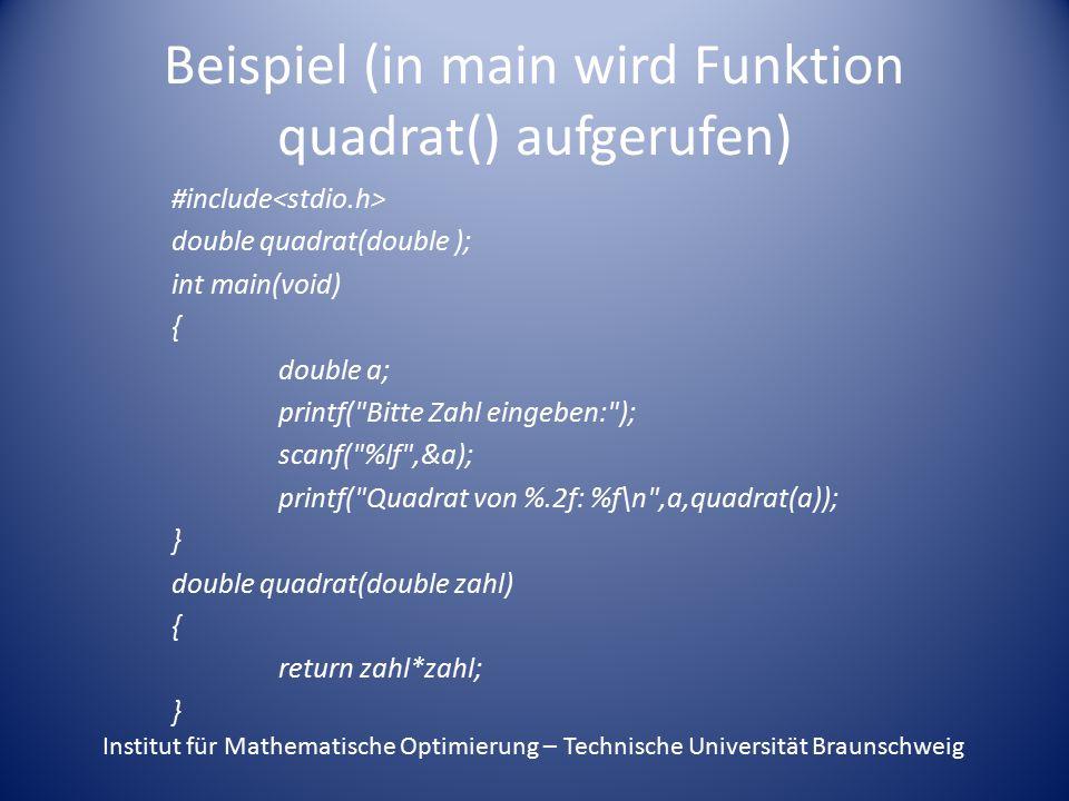 Beispiel (in main wird Funktion quadrat() aufgerufen)