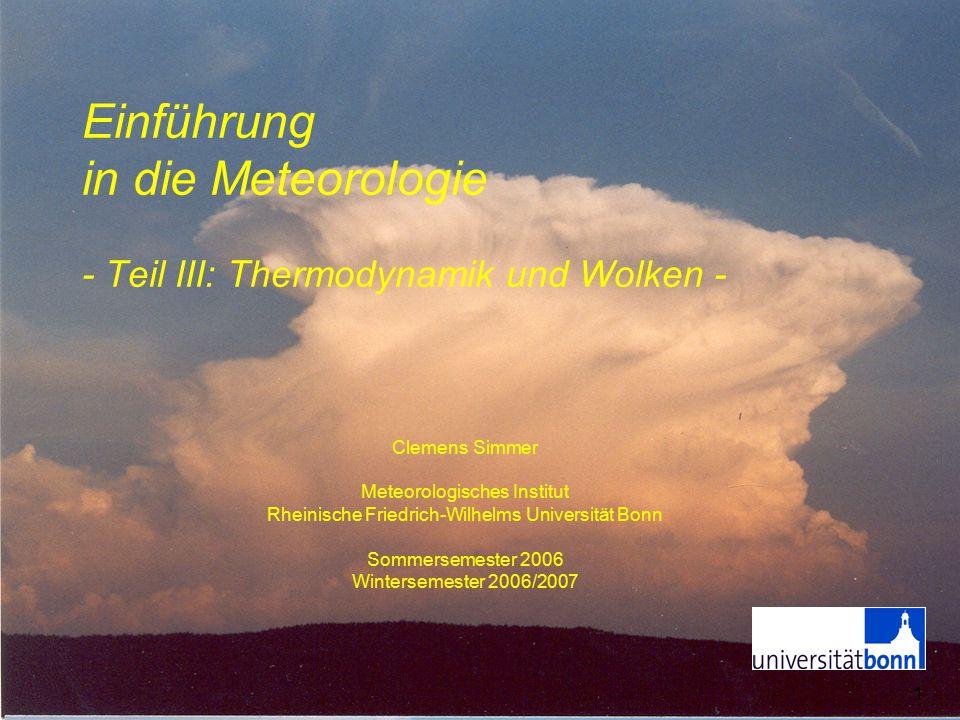 Einführung in die Meteorologie - Teil III: Thermodynamik und Wolken -