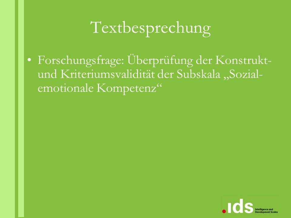 """Textbesprechung Forschungsfrage: Überprüfung der Konstrukt- und Kriteriumsvalidität der Subskala """"Sozial- emotionale Kompetenz"""