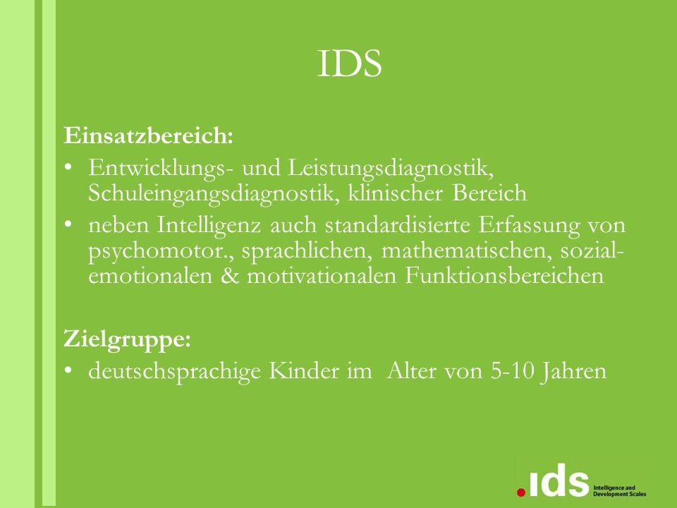IDS Einsatzbereich: Entwicklungs- und Leistungsdiagnostik, Schuleingangsdiagnostik, klinischer Bereich.
