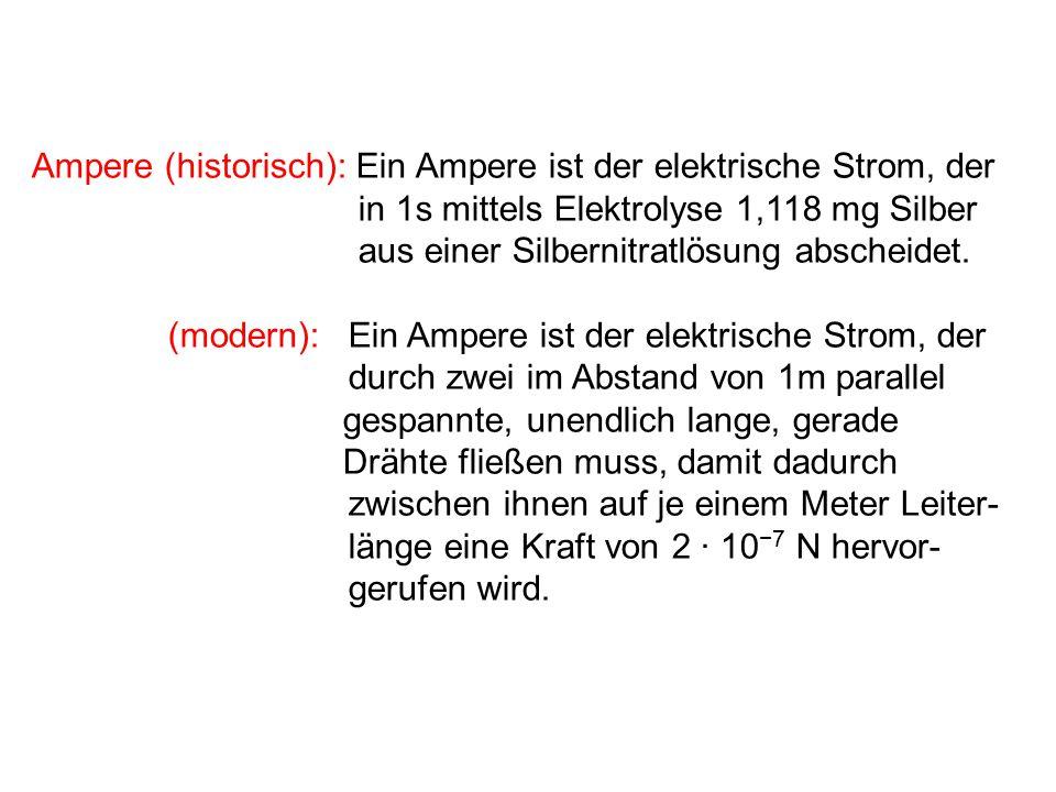 Ampere (historisch): Ein Ampere ist der elektrische Strom, der