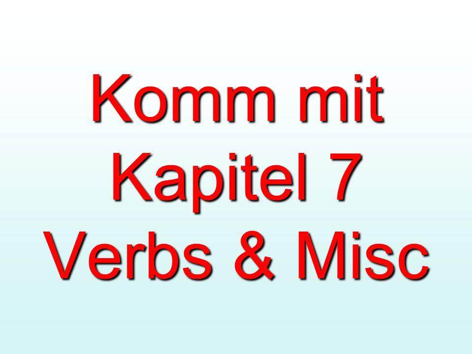 Komm mit Kapitel 7 Verbs & Misc