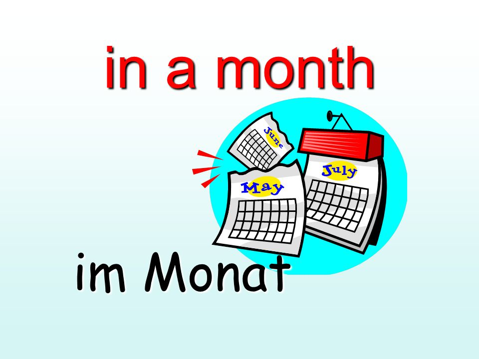 in a month im Monat