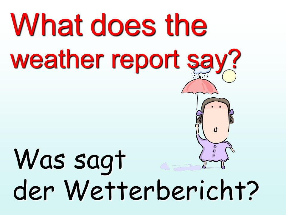 What does the weather report say