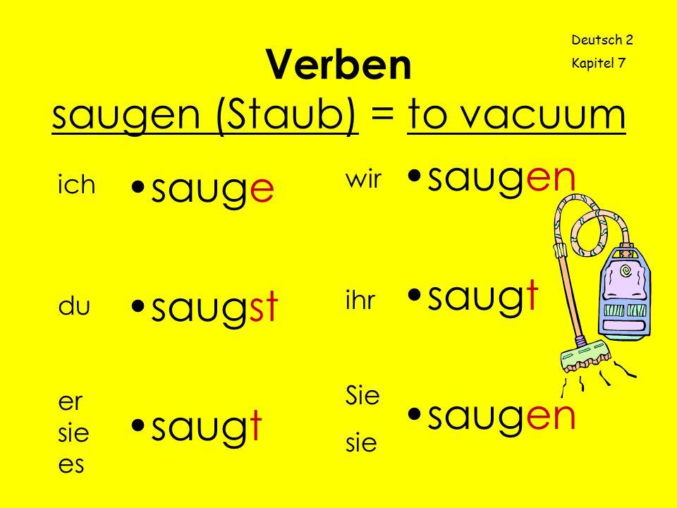 Verben saugen (Staub) = to vacuum