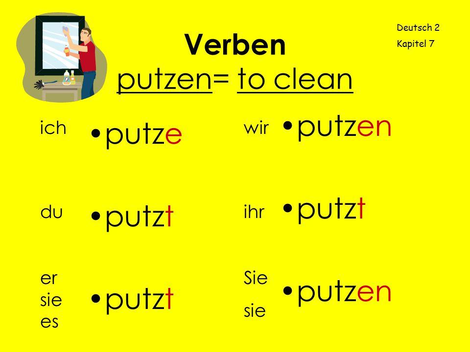 Verben putzen= to clean