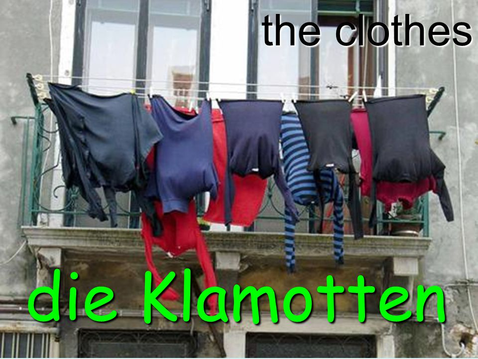 the clothes die Klamotten