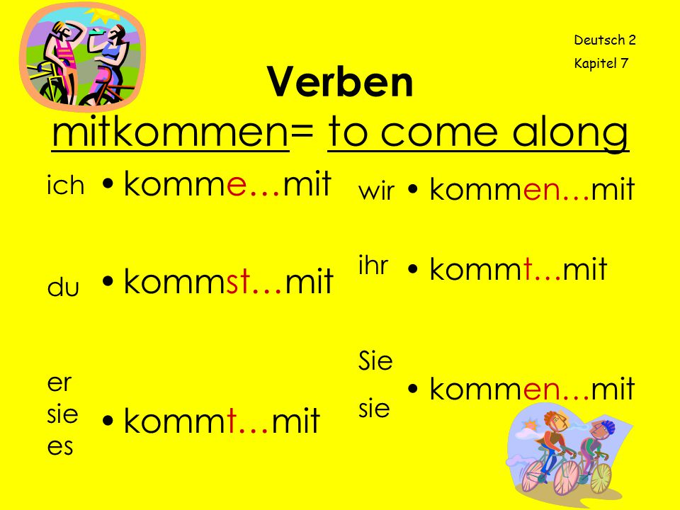 Verben mitkommen= to come along