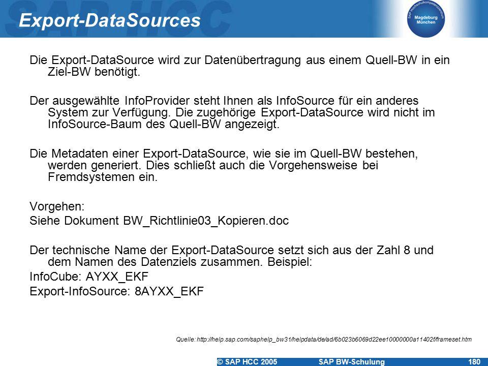 Export-DataSources Die Export-DataSource wird zur Datenübertragung aus einem Quell-BW in ein Ziel-BW benötigt.