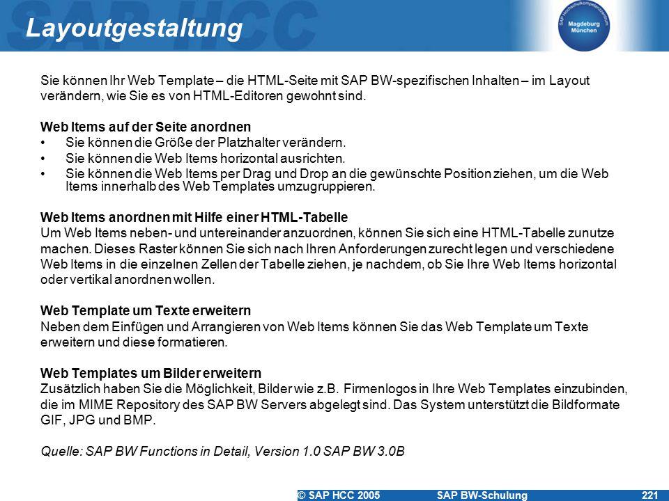 Layoutgestaltung Sie können Ihr Web Template – die HTML-Seite mit SAP BW-spezifischen Inhalten – im Layout.