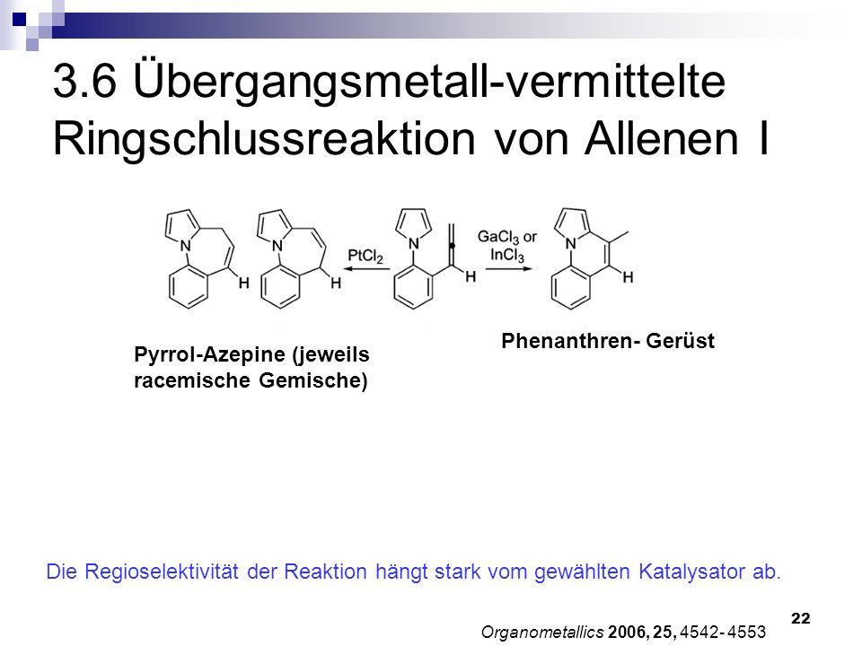 3.6 Übergangsmetall-vermittelte Ringschlussreaktion von Allenen I