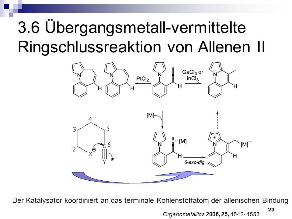 3.6 Übergangsmetall-vermittelte Ringschlussreaktion von Allenen II