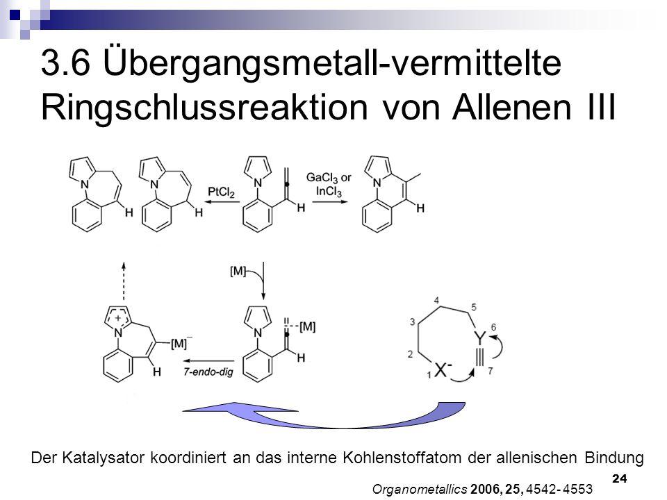 3.6 Übergangsmetall-vermittelte Ringschlussreaktion von Allenen III