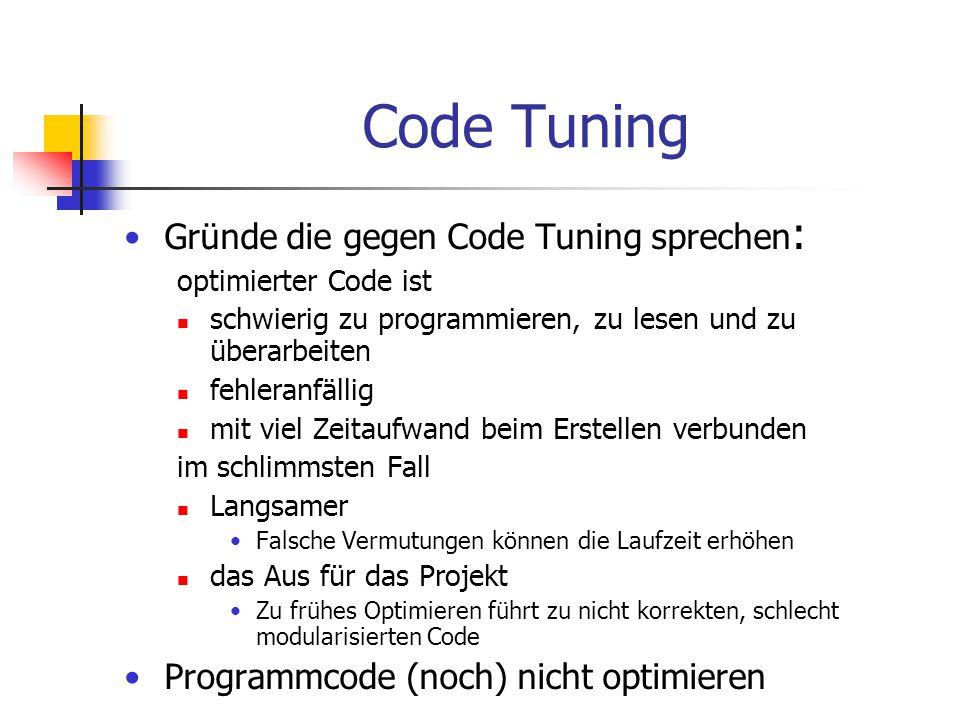 Code Tuning Gründe die gegen Code Tuning sprechen: