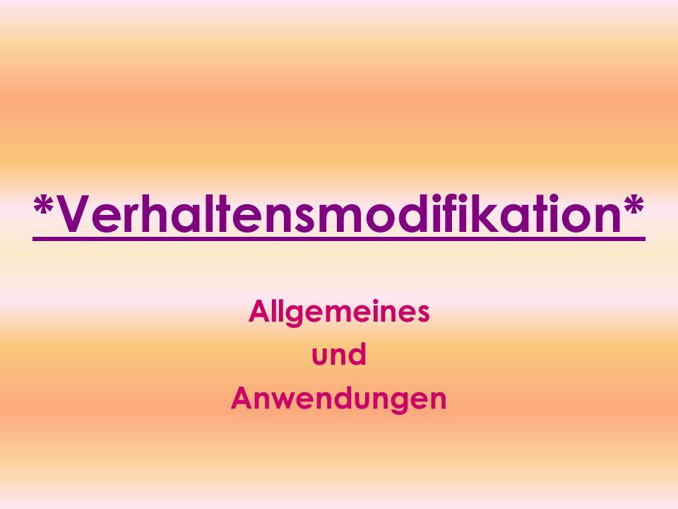 *Verhaltensmodifikation*
