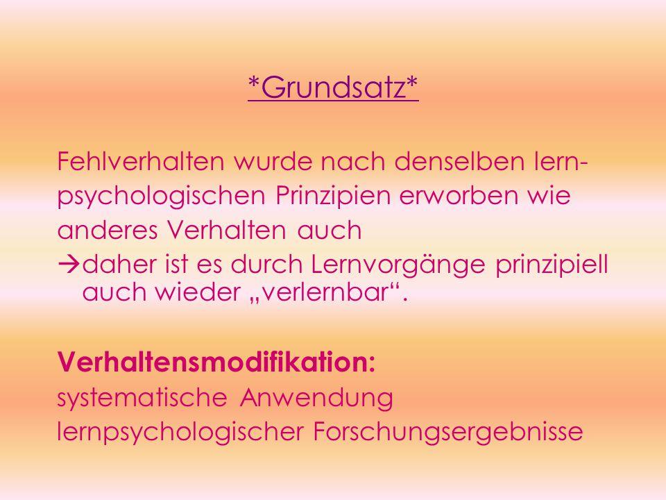 *Grundsatz* Verhaltensmodifikation: