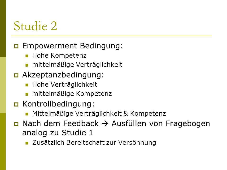 Studie 2 Empowerment Bedingung: Akzeptanzbedingung: Kontrollbedingung: