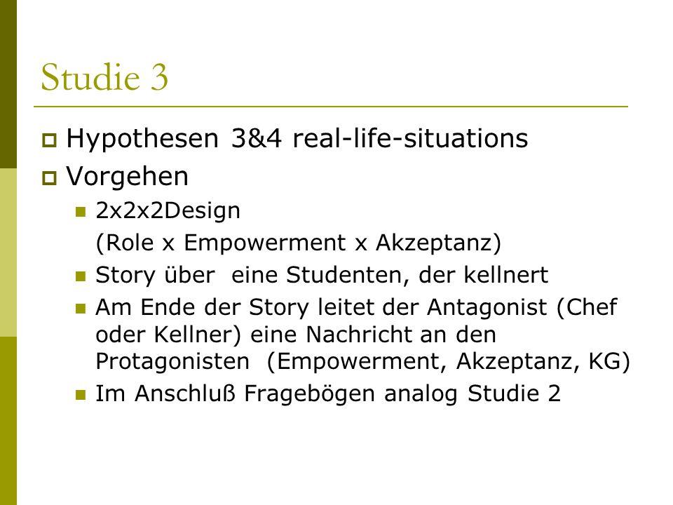 Studie 3 Hypothesen 3&4 real-life-situations Vorgehen 2x2x2Design