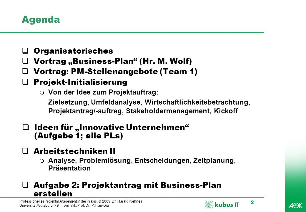"Agenda Organisatorisches Vortrag ""Business-Plan (Hr. M. Wolf)"