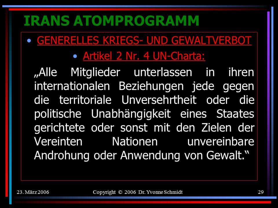 IRANS ATOMPROGRAMM GENERELLES KRIEGS- UND GEWALTVERBOT. Artikel 2 Nr. 4 UN-Charta: