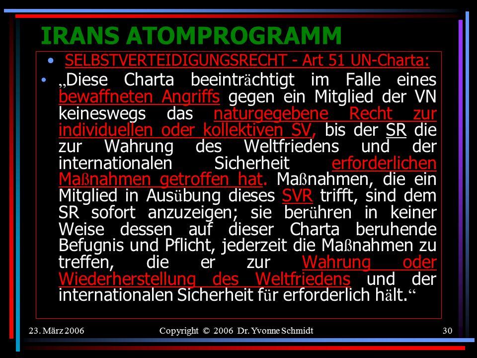 IRANS ATOMPROGRAMM SELBSTVERTEIDIGUNGSRECHT - Art 51 UN-Charta: