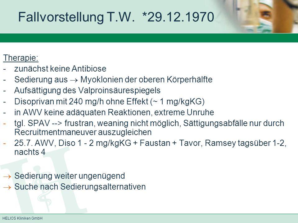 Fallvorstellung T.W. *29.12.1970 Therapie: - zunächst keine Antibiose