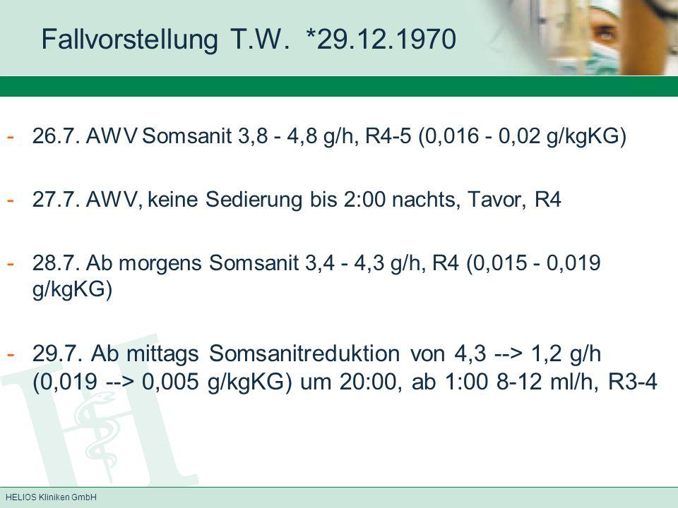 Fallvorstellung T.W. *29.12.1970 26.7. AWV Somsanit 3,8 - 4,8 g/h, R4-5 (0,016 - 0,02 g/kgKG) 27.7. AWV, keine Sedierung bis 2:00 nachts, Tavor, R4.