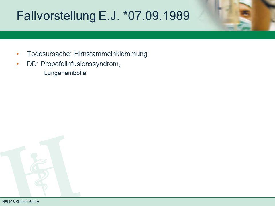 Fallvorstellung E.J. *07.09.1989 Todesursache: Hirnstammeinklemmung