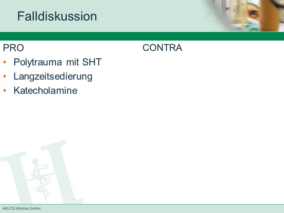 Falldiskussion PRO Polytrauma mit SHT Langzeitsedierung Katecholamine