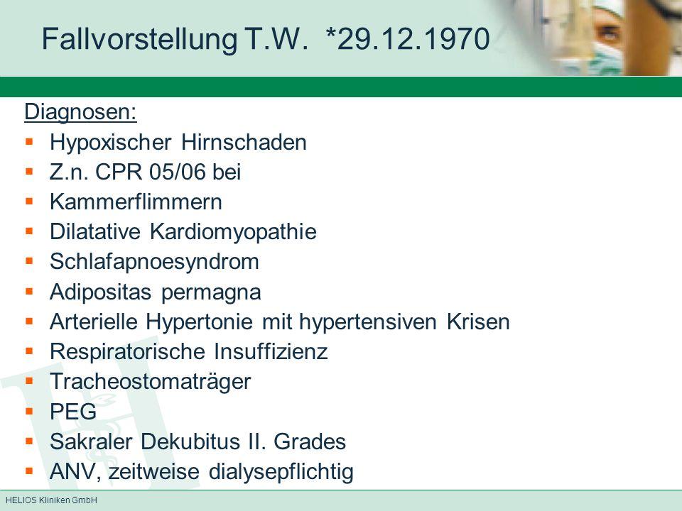 Fallvorstellung T.W. *29.12.1970 Diagnosen: Hypoxischer Hirnschaden