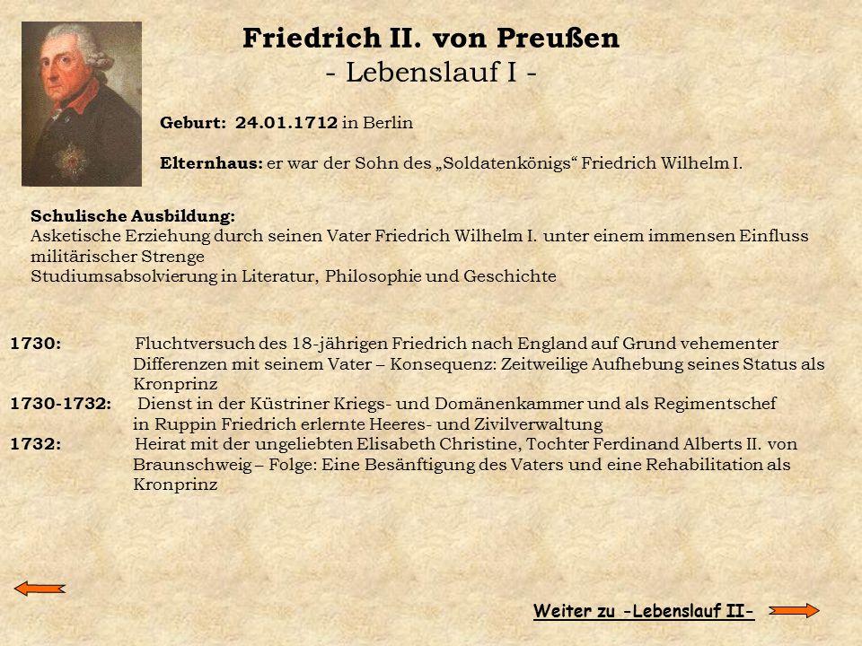 Friedrich II. von Preußen - Lebenslauf I -