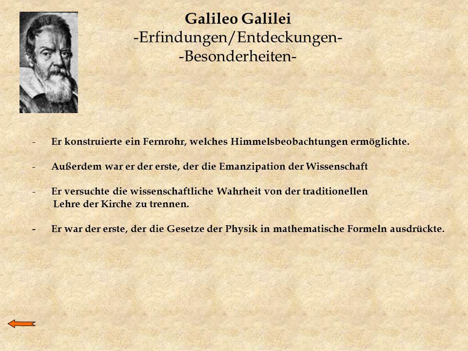 Galileo Galilei -Erfindungen/Entdeckungen- -Besonderheiten-