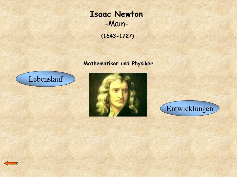 Isaac Newton -Main- Lebenslauf Entwicklungen (1643-1727)
