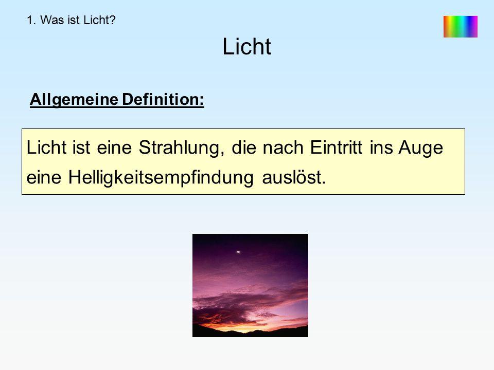 1. Was ist Licht. Licht.