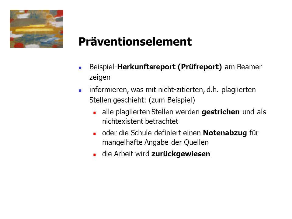 Präventionselement Beispiel-Herkunftsreport (Prüfreport) am Beamer zeigen.