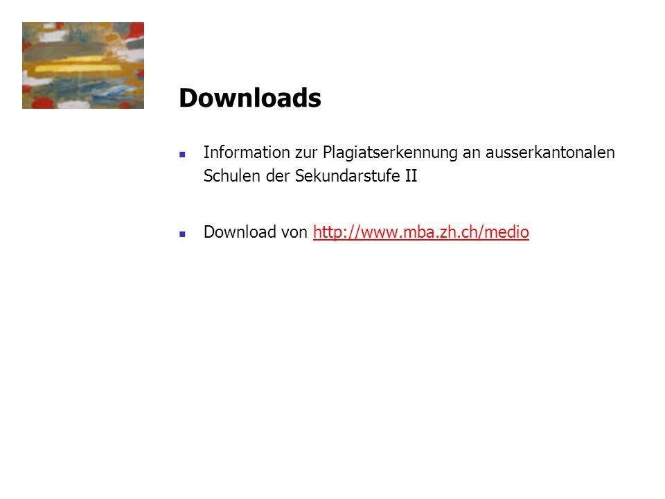 Downloads Information zur Plagiatserkennung an ausserkantonalen Schulen der Sekundarstufe II.