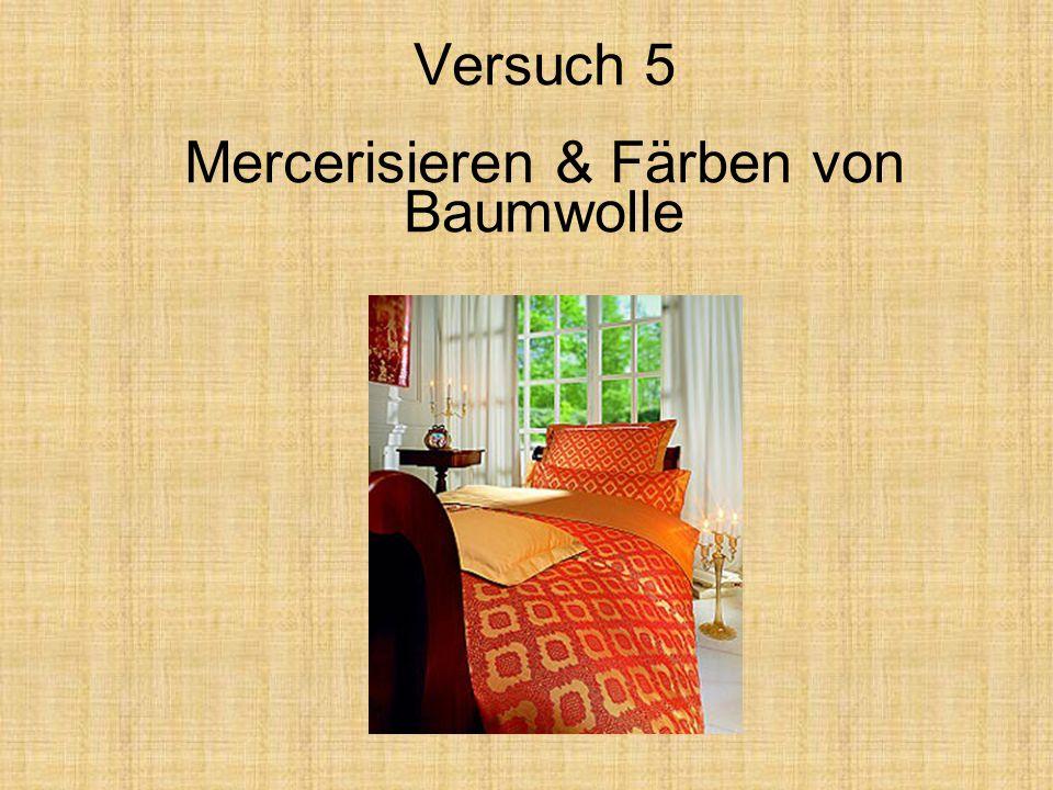 Versuch 5 Mercerisieren & Färben von Baumwolle