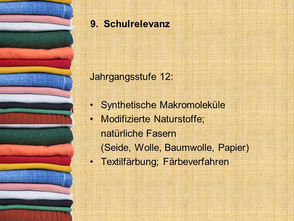 9. Schulrelevanz Jahrgangsstufe 12: Synthetische Makromoleküle. Modifizierte Naturstoffe; natürliche Fasern.