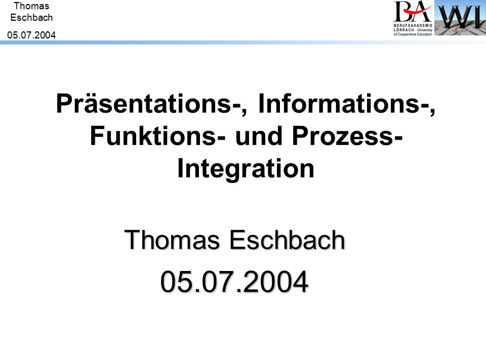 Präsentations-, Informations-, Funktions- und Prozess- Integration
