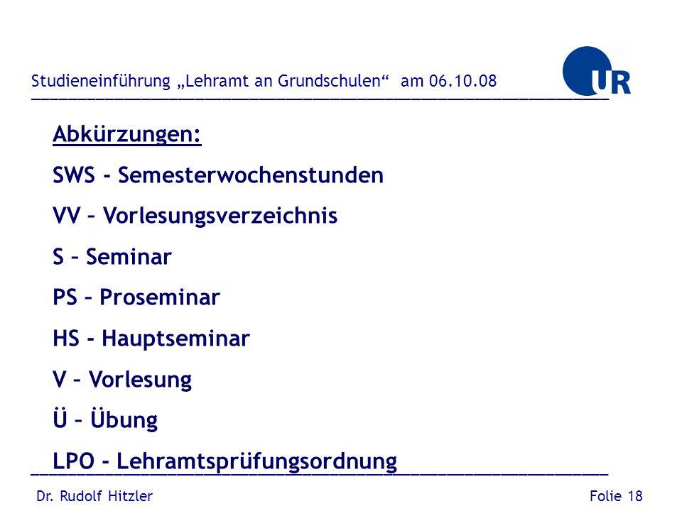 SWS - Semesterwochenstunden VV – Vorlesungsverzeichnis S – Seminar